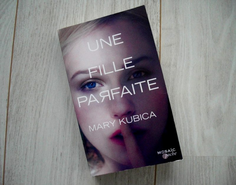 une fille parfaite Mary Kubica