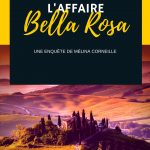 L'affaire Bella Rosa Monia Boubaker
